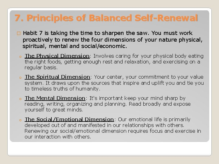 7. Principles of Balanced Self-Renewal � Habit 7 is taking the time to sharpen