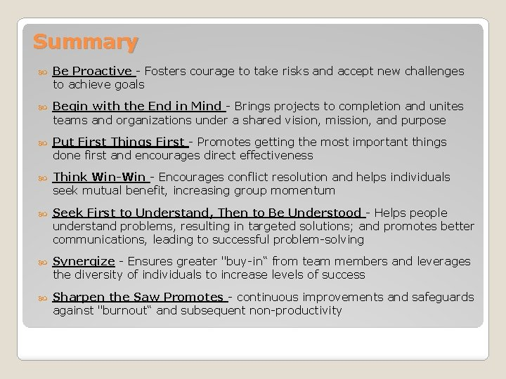Summary Be Proactive - Fosters courage to take risks and accept new challenges to