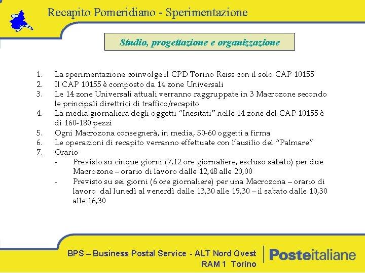 Recapito Pomeridiano - Sperimentazione Studio, progettazione e organizzazione 1. 2. 3. 4. 5. 6.
