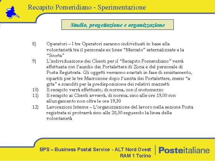Recapito Pomeridiano - Sperimentazione Studio, progettazione e organizzazione 8) 9) 10) 11) 12) Operatori