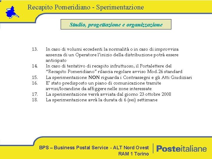 Recapito Pomeridiano - Sperimentazione Studio, progettazione e organizzazione 13. 14. 15. 16. 17. 18.