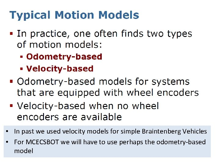 • In past we used velocity models for simple Braintenberg Vehicles • For