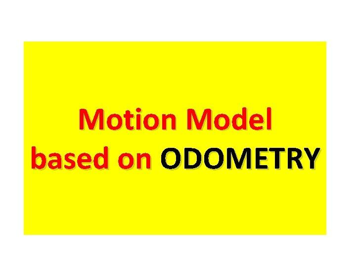 Motion Model based on ODOMETRY