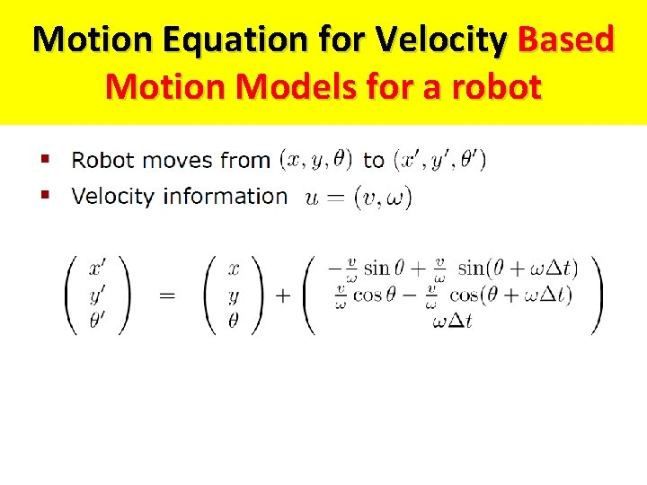 Motion Equation for Velocity Based Motion Models for a robot
