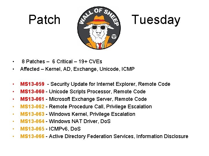 Patch Tuesday • • 8 Patches – 6 Critical – 19+ CVEs Affected –