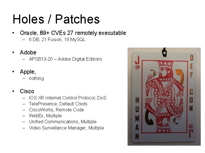 Holes / Patches • Oracle, 89+ CVEs 27 remotely executable – 6 DB, 21