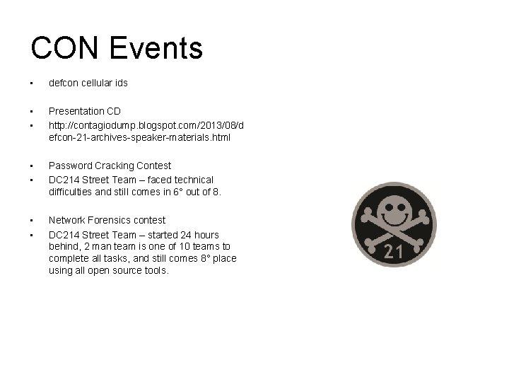 CON Events • defcon cellular ids • • Presentation CD http: //contagiodump. blogspot. com/2013/08/d
