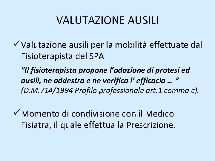 """VALUTAZIONE AUSILI ü Valutazione ausili per la mobilità effettuate dal Fisioterapista del SPA """"Il"""