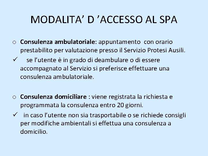 MODALITA' D 'ACCESSO AL SPA o Consulenza ambulatoriale: appuntamento con orario prestabilito per valutazione