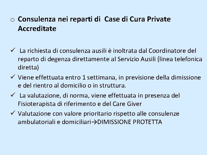 o Consulenza nei reparti di Case di Cura Private Accreditate ü La richiesta di