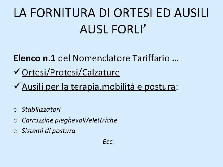 LA FORNITURA DI ORTESI ED AUSILI AUSL FORLI' Elenco n. 1 del Nomenclatore Tariffario
