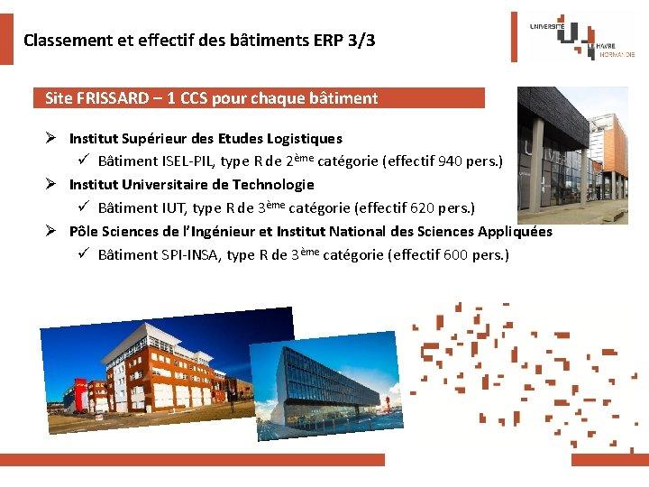 Classement et effectif des bâtiments ERP 3/3 Site FRISSARD – 1 CCS pour chaque