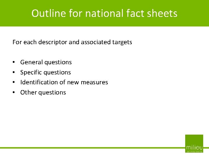 Outline for national fact sheets For each descriptor and associated targets • • General