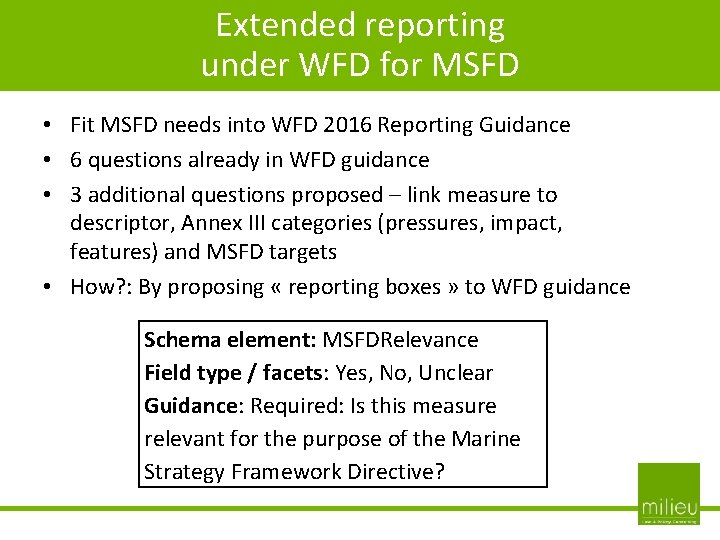 Extended reporting under WFD for MSFD + • Fit MSFD needs into WFD 2016