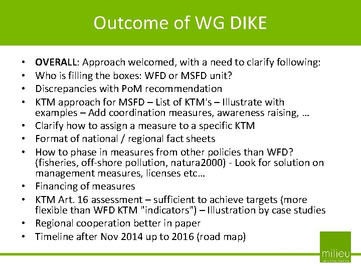 Outcome of WG DIKE - • • • OVERALL: Approach welcomed, with a need