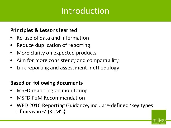 Introduction - Principles & Lessons learned • Re-use of data and information • Reduce