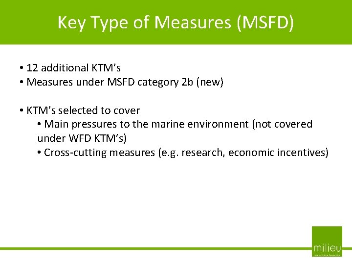 Key Type of Measures (MSFD) • 12 additional KTM's • Measures under MSFD category