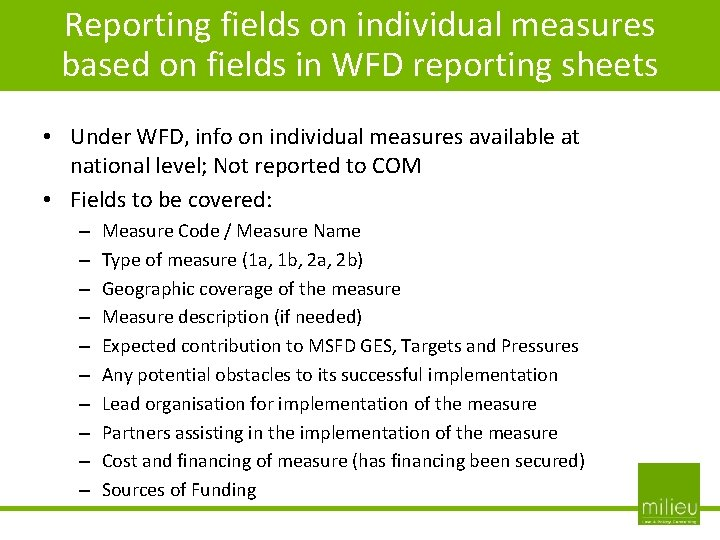 Reporting fields on individual measures based on fields in WFD reporting sheets • Under
