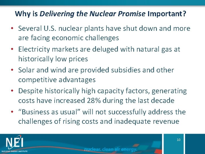 Why is Delivering the Nuclear Promise Important? • Several U. S. nuclear plants have