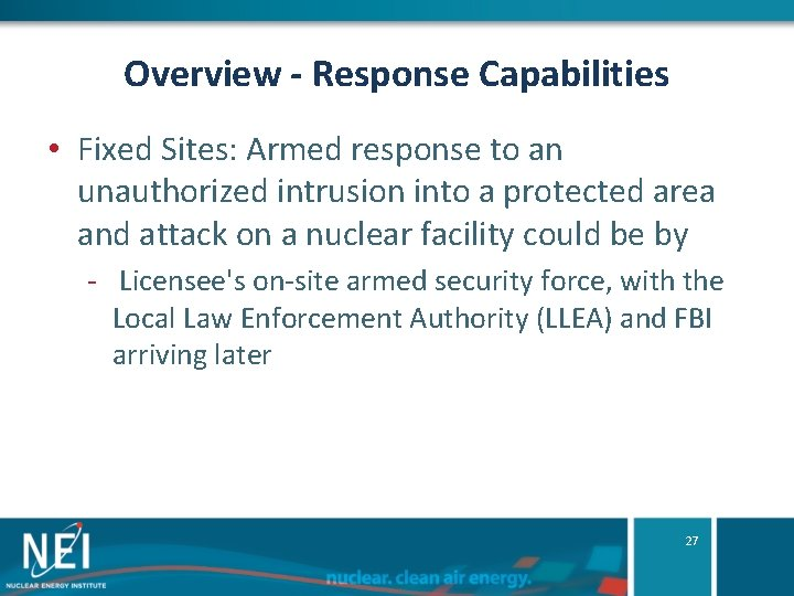 Overview - Response Capabilities • Fixed Sites: Armed response to an unauthorized intrusion into