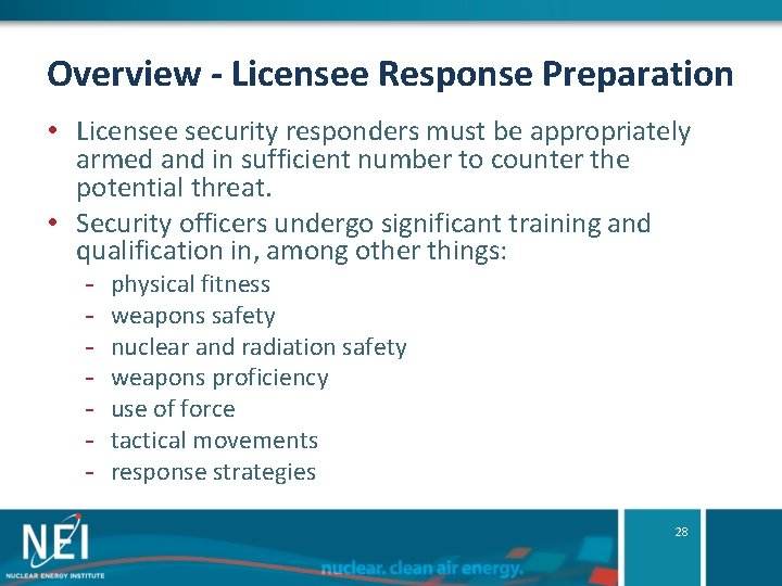 Overview - Licensee Response Preparation • Licensee security responders must be appropriately armed and