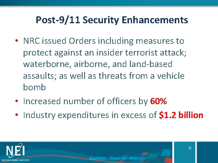 Post-9/11 Security Enhancements • NRC issued Orders including measures to protect against an insider