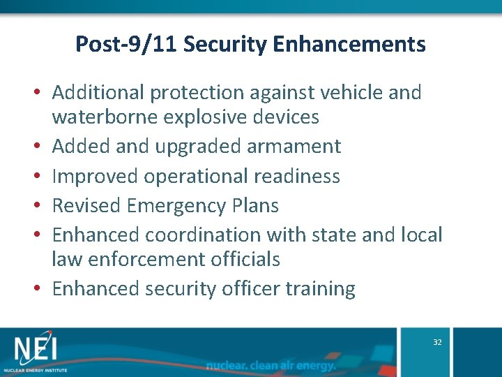 Post-9/11 Security Enhancements • Additional protection against vehicle and waterborne explosive devices • Added