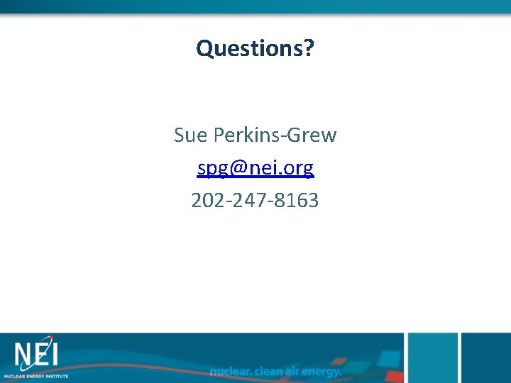 Questions? Sue Perkins-Grew spg@nei. org 202 -247 -8163