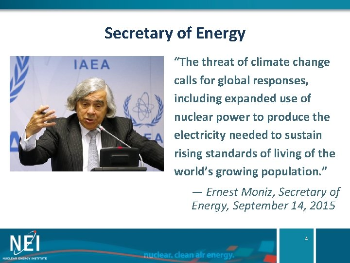 """Secretary of Energy """"The threat of climate change calls for global responses, including expanded"""