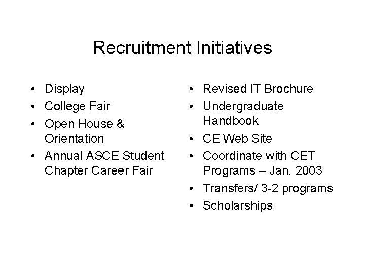 Recruitment Initiatives • Display • College Fair • Open House & Orientation • Annual