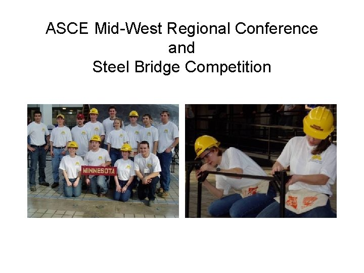 ASCE Mid-West Regional Conference and Steel Bridge Competition