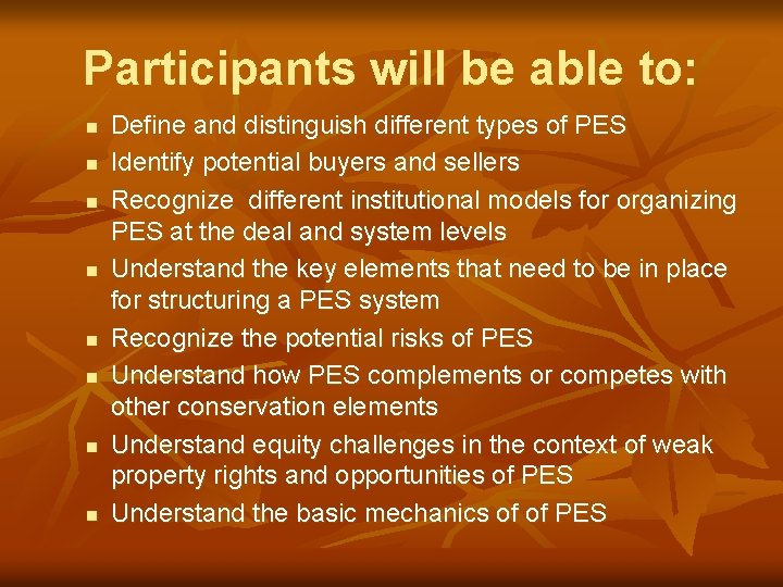 Participants will be able to: n n n n Define and distinguish different types