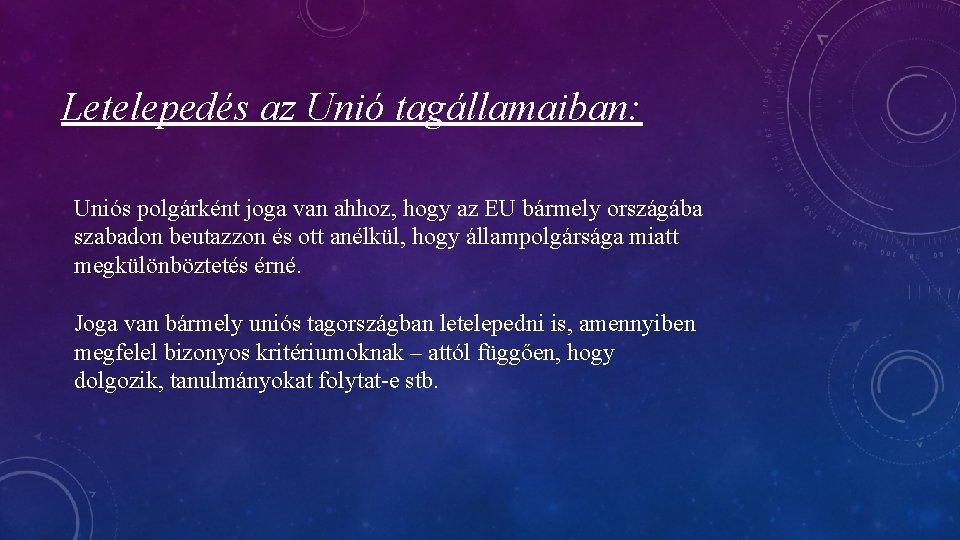 Letelepedés az Unió tagállamaiban: Uniós polgárként joga van ahhoz, hogy az EU bármely országába