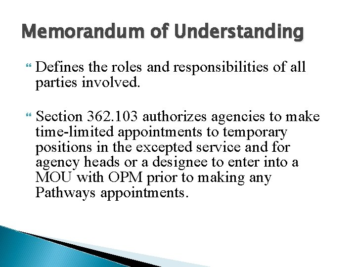 Memorandum of Understanding Defines the roles and responsibilities of all parties involved. Section 362.
