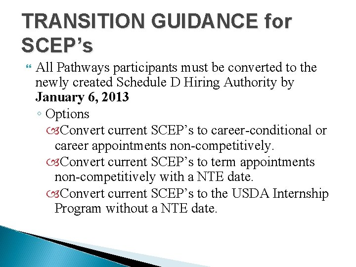 TRANSITION GUIDANCE for SCEP's All Pathways participants must be converted to the newly created