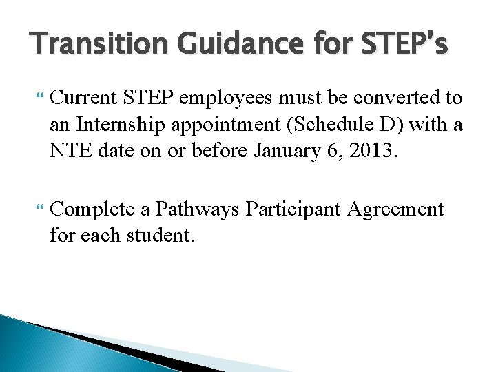 Transition Guidance for STEP's Current STEP employees must be converted to an Internship appointment