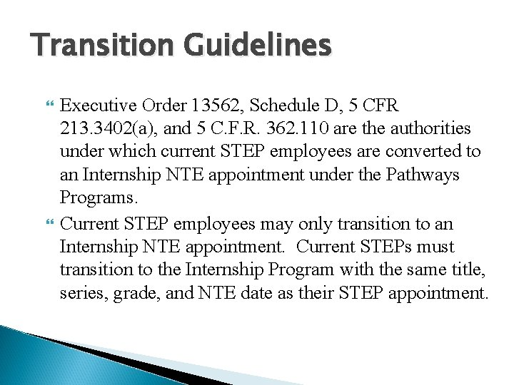 Transition Guidelines Executive Order 13562, Schedule D, 5 CFR 213. 3402(a), and 5 C.
