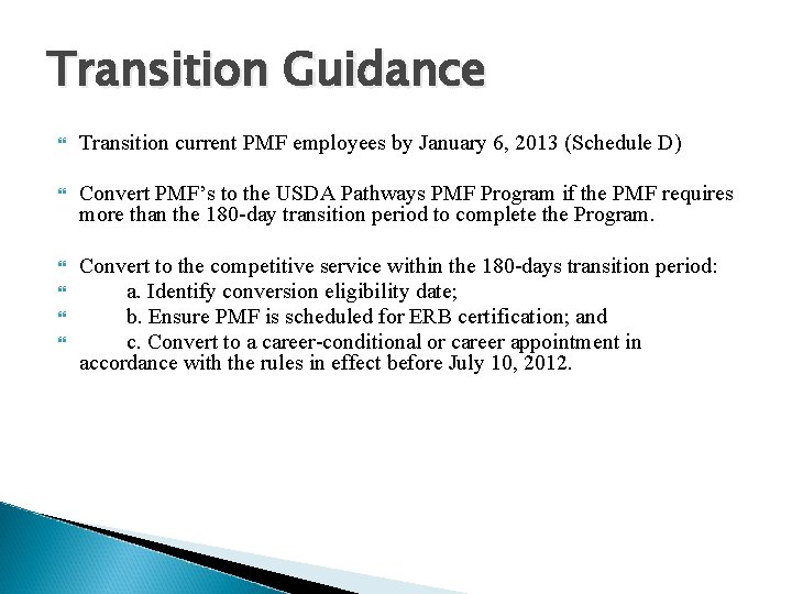 Transition Guidance Transition current PMF employees by January 6, 2013 (Schedule D) Convert PMF's