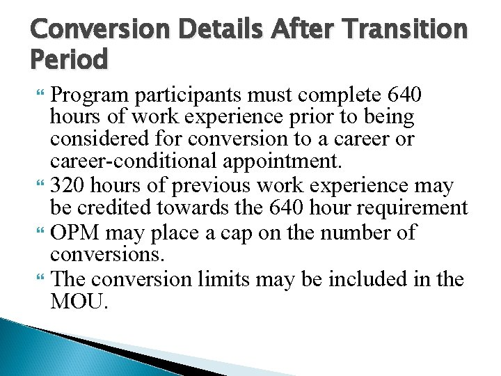 Conversion Details After Transition Period Program participants must complete 640 hours of work experience