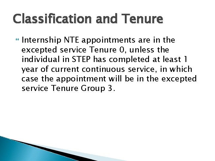 Classification and Tenure Internship NTE appointments are in the excepted service Tenure 0, unless