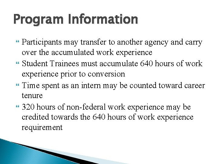Program Information Participants may transfer to another agency and carry over the accumulated work