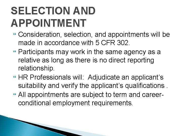 SELECTION AND APPOINTMENT Consideration, selection, and appointments will be made in accordance with 5
