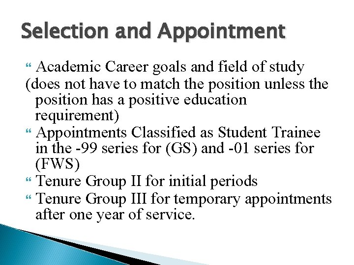 Selection and Appointment Academic Career goals and field of study (does not have to