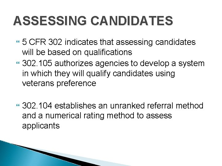 ASSESSING CANDIDATES 5 CFR 302 indicates that assessing candidates will be based on qualifications