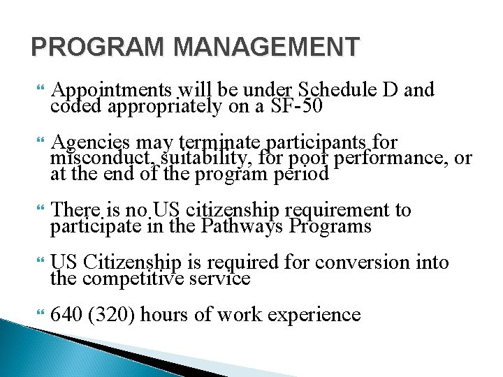 PROGRAM MANAGEMENT Appointments will be under Schedule D and coded appropriately on a SF-50