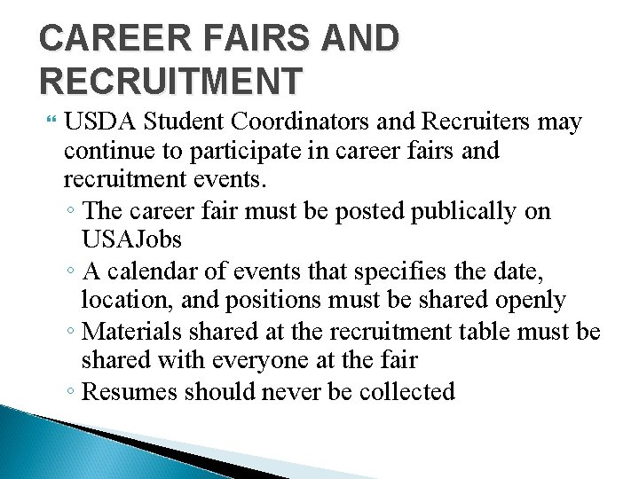 CAREER FAIRS AND RECRUITMENT USDA Student Coordinators and Recruiters may continue to participate in