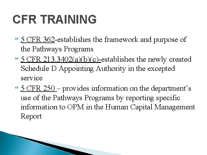 CFR TRAINING 5 CFR 362 -establishes the framework and purpose of the Pathways Programs