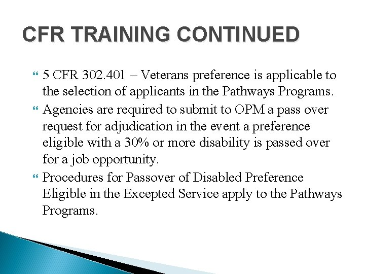 CFR TRAINING CONTINUED 5 CFR 302. 401 – Veterans preference is applicable to the