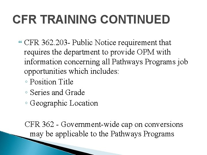 CFR TRAINING CONTINUED CFR 362. 203 - Public Notice requirement that requires the department