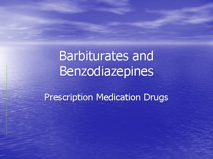 Barbiturates and Benzodiazepines Prescription Medication Drugs